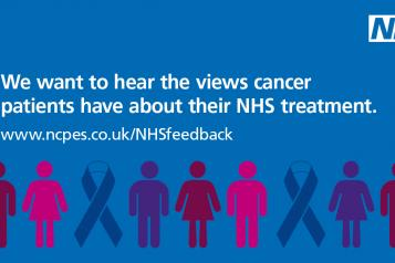 We want to hear cancer patients views about their NHS treatment.